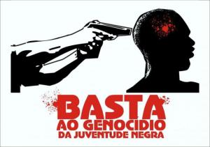 calling for an end the to genocide of black youth in Brazil.